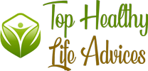 Top Healthy Life Advices